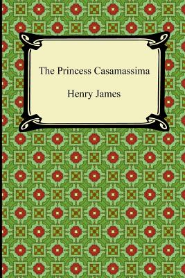 The Princess Casamassima - James, Henry