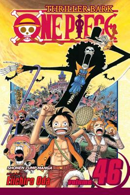 One Piece, Volume 46: Water Seven, Part 15 & Thriller Bark, Part 1 - Oda, Eiichiro (Illustrator)