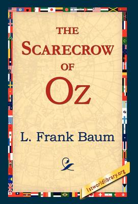 The Scarecrow of Oz - Baum, L Frank, and 1st World Publishing (Editor), and 1stworld Publishing (Editor)