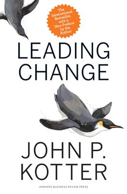 Leading Change - Kotter, John P