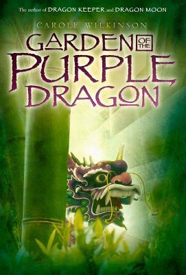Garden of the Purple Dragon - Wilkinson, Carole