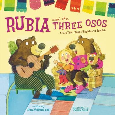 Rubia and the Three Osos - Elya, Susan Middleton