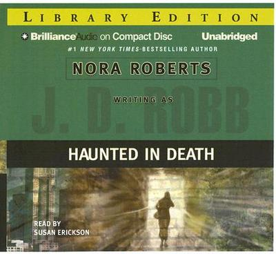 Haunted in Death - Robb, J D, and Ericksen, Susan (Read by)