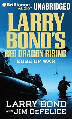 Larry Bond's Red Dragon Rising: Edge of War - Bond, Larry, and DeFelice, Jim, and Daniels, Luke (Performed by)