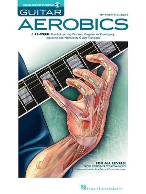 Troy Nelson: Guitar Aerobics - Nelson, Troy