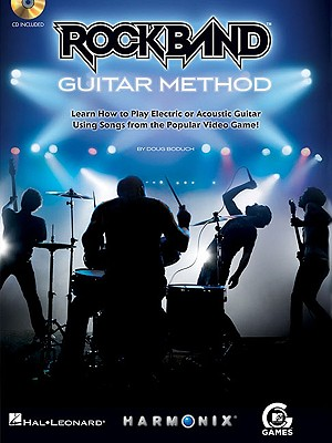 Rock Band Guitar Method: Learn How to Play Electric or Acoustic Guitar Using Songs from the Popular Video Game! - Boduch, Doug