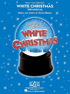 White Christmas: The Musical - Berlin, Irving (Composer)