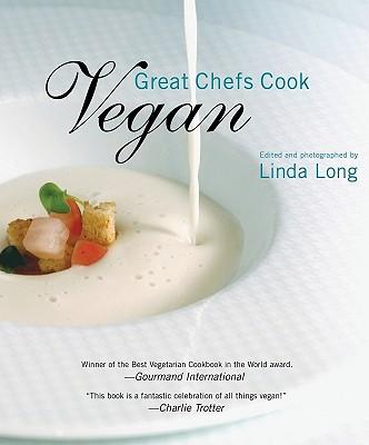 Great Chefs Cook Vegan - Long, Linda