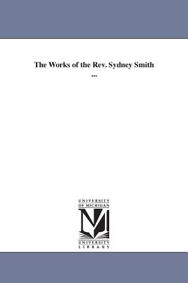 The Works of the REV. Sydney Smith ... - Smith, Sydney