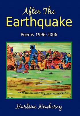 After the Earthquake: Poems 1996-2006 - Newberry, Martina