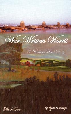 War Written Words: A Vietnam Love Story: Book Two - Kgcummings