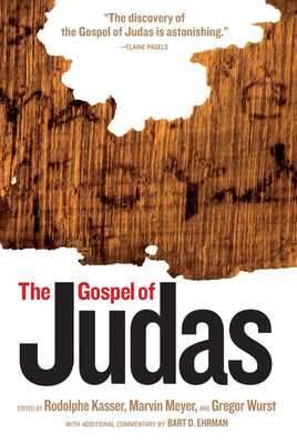 The Gospel of Judas: From Codex Tchacos - Kasser, Rodolphe (Editor), and Wurst, Gregor (Editor), and Meyer, Marvin (Editor)