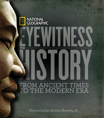 Eyewitness to History: From Ancient Times to the Modern Era - Hyslop, Stephen G, and Daniels, Patricia (Editor), and Ambrose, Hugh (Foreword by)