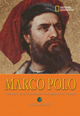 Marco Polo: The Boy Who Traveled the Medieval World - McCarty, Nick