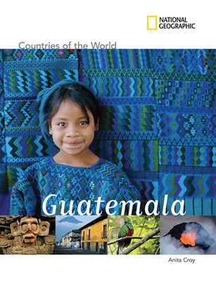 Countries of the World: Guatemala - Croy, Anita