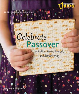 Celebrate Passover: With Matzah, Maror, and Memories - Heiligman, Deborah, and Stern, Shira (Consultant editor)