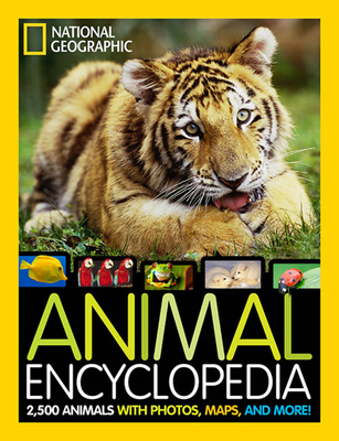 National Geographic Animal Encyclopedia: 2,500 Animals with Photos, Maps, and More! - National Geographic, and Spelman, Lucy