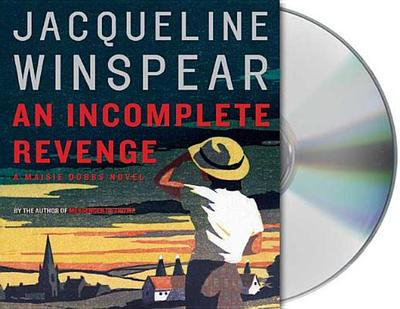 An Incomplete Revenge - Winspear, Jacqueline, and Cassidy, Orlagh (Read by)