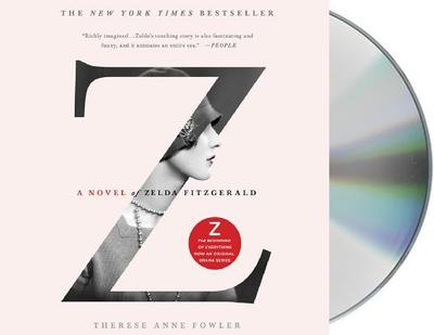 Z: A Novel of Zelda Fitzgerald - Fowler, Therese Anne, and Lamia, Jenna (Read by)