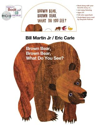 Brown Bear, Brown Bear, What Do You See? - Martin, Bill, Jr., and Carle, Eric (Illustrator)