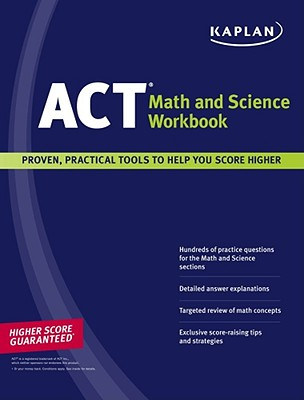Kaplan ACT Math and Science Workbook - Staff of Kaplan Test Prep and Admissions