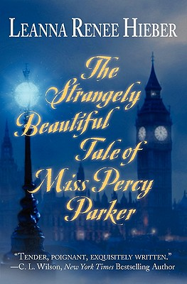 The Strangely Beautiful Tale of Miss Percy Parker - Hieber, Leanna Renee