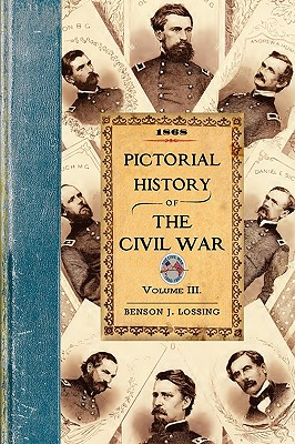 Pictorial History of the Civil War in the United States of America - Lossing, Benson John, Professor