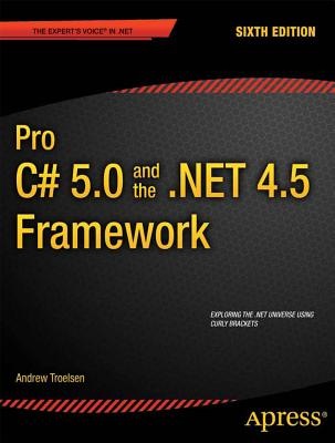 Pro C# 5.0 and the .Net 4.5 Framework - Troelsen, Andrew