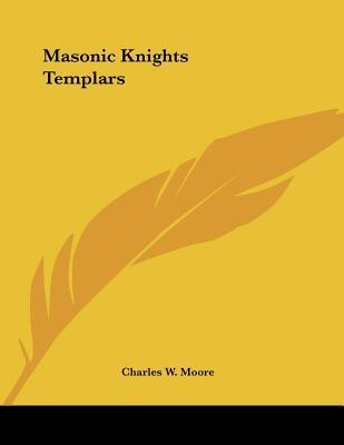 Masonic Knights Templars - Moore, Charles W