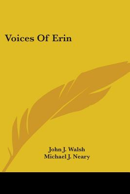 Voices of Erin - Walsh, John J, and Neary, Michael J