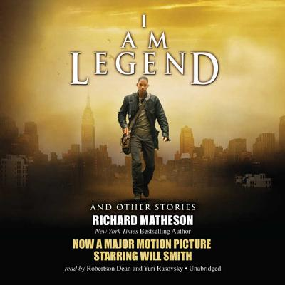 I Am Legend and Other Stories - Matheson, Richard, and Dean, Robertson (Read by), and Rasovsky, Yuri (Read by)