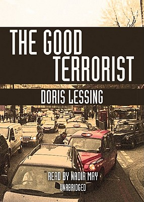 The Good Terrorist - Lessing, Doris May, and May, Nadia (Read by)