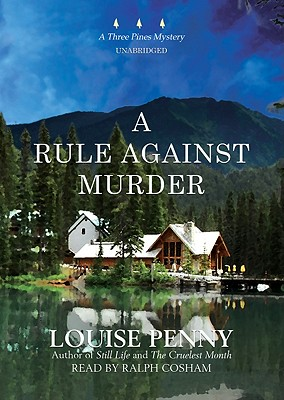 A Rule Against Murder - Penny, Louise, and Cosham, Ralph (Read by)