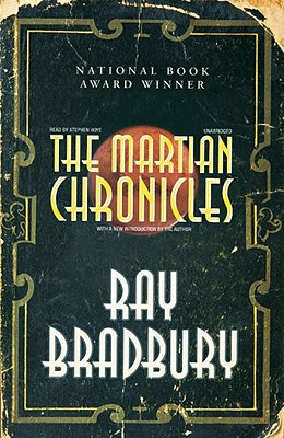 The Martian Chronicles: Modern Classic Collection - Bradbury, Ray