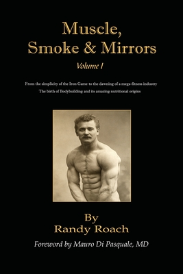 Muscle, Smoke, and Mirrors: Volume I - Roach, Randy