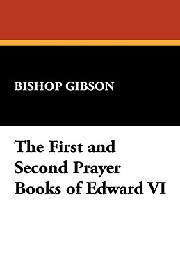 The First and Second Prayer Books of Edward VI -