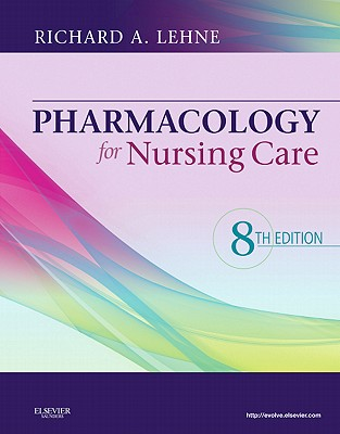 Pharmacology for Nursing Care - Lehne, Richard A, and Moore, Linda A, and Crosby, Leanna J