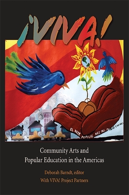 Viva!: Community Arts and Popular Education in the Americas - Barndt, Deborah (Editor)