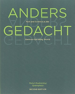 Anders Gedacht: Text and Context in the German-Speaking World - Motyl-Mudretzkyj, Irene, and Spainghaus, Michaela