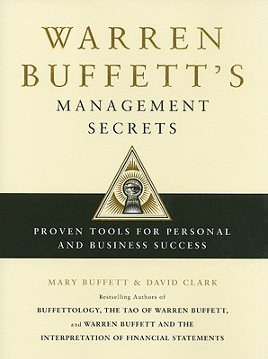 Warren Buffett's Management Secrets: Proven Tools for Personal and Business Success - Buffett, Mary, and Clark, David, Professor