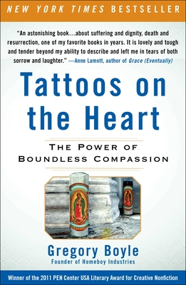 Tattoos on the Heart: The Power of Boundless Compassion - Boyle, Gregory, Fr.