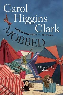 Mobbed - Clark, Carol Higgins