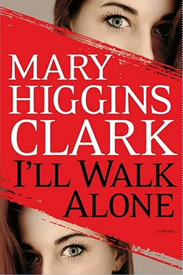 I'll Walk Alone - Clark, Mary Higgins
