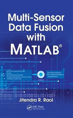 Multi-Sensor Data Fusion with MATLAB - Raol, Jitendra R