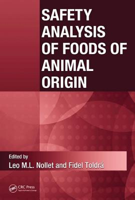 Safety Analysis of Foods of Animal Origin - Nollet, Leo M L (Editor), and Toldra, Fidel (Editor)