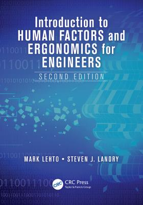 Introduction to Human Factors and Ergonomics for Engineers - Lehto, Mark, and Landry, Steven J