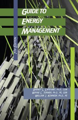 Guide to Energy Management - Capehart, Barney L, and Turner, Wayne C, and Kennedy, William J