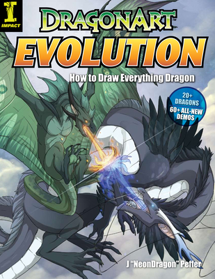 "DragonArt Evolution: How to Draw Everything Dragon - Peffer, Jessica ""NeonDragon"""