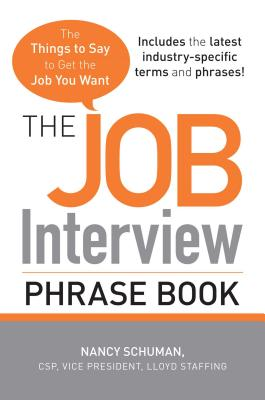 The Job Interview Phrase Book: The Things to Say to Get the Job You Want - Schuman, Nancy