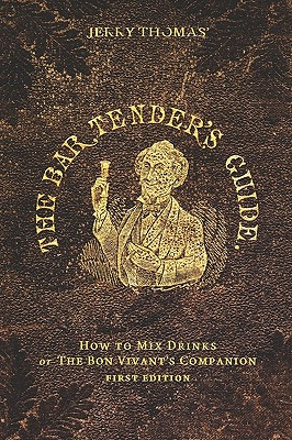 Jerry Thomas' the Bartender's Guide - How to Mix Drinks - Thomas, Jerry, Dr.